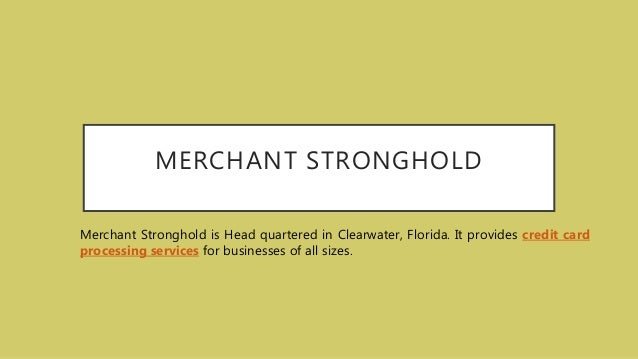 Build the perfect online merchant account business with these 6 tips merchant stronghold merchant stronghold is head quartered in clearwater florida it provides credit card introduction about online business colourmoves
