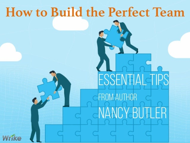 How to Build the Perfect Team essential Tips from Author Nancy Butler