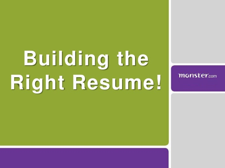 Building the Right Resume!<br />