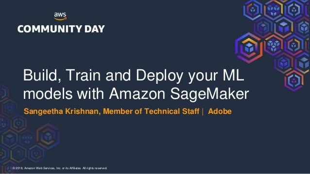 Build, train and deploy your ML models with Amazon Sage Maker Slide 2