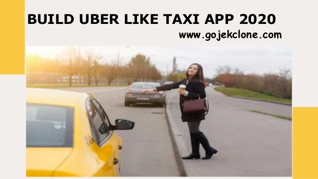 BUILD UBER LIKE TAXI APP 2020 www.gojekclone.com