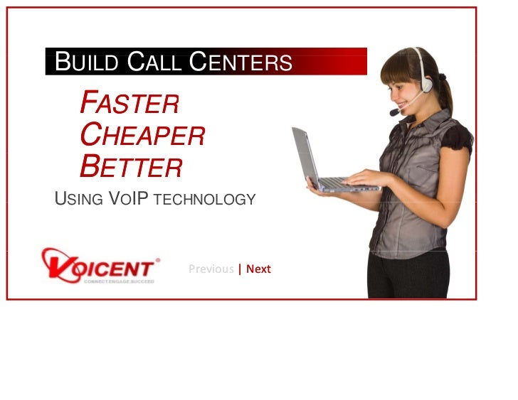 BUILD CALL CENTERS                 S  FASTER  CHEAPER  BETTERUSING VOIP TECHNOLOGY              Previous | Next