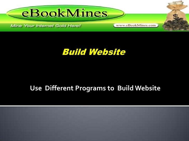 Build Website <br />Use  Different Programs to  Build Website<br />