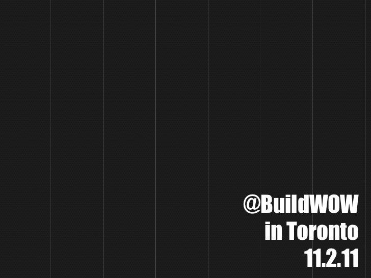 @BuildWOW in Toronto      11.2.11