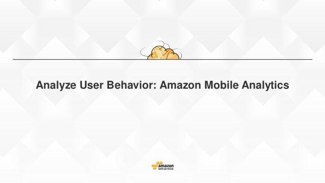 Analyze User Behavior: Amazon Mobile Analytics