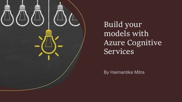 Build your models with Azure Cognitive Services