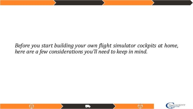 Build your own flight simulator at thecockpit india for Build your own house simulator