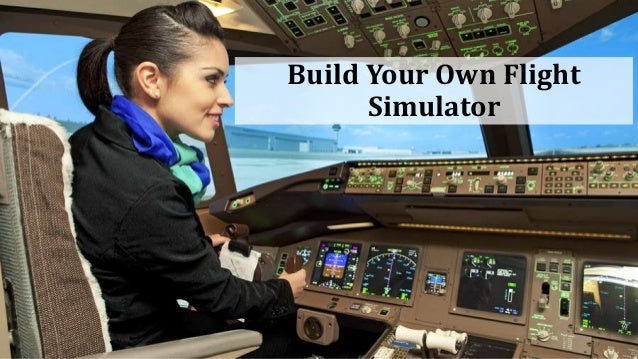 build your own flight simulator cockpits at home rh slideshare net Building an Earth Home Cockpit Design