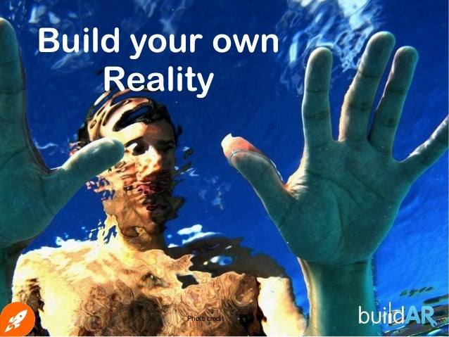 Build your own Reality Photo credit
