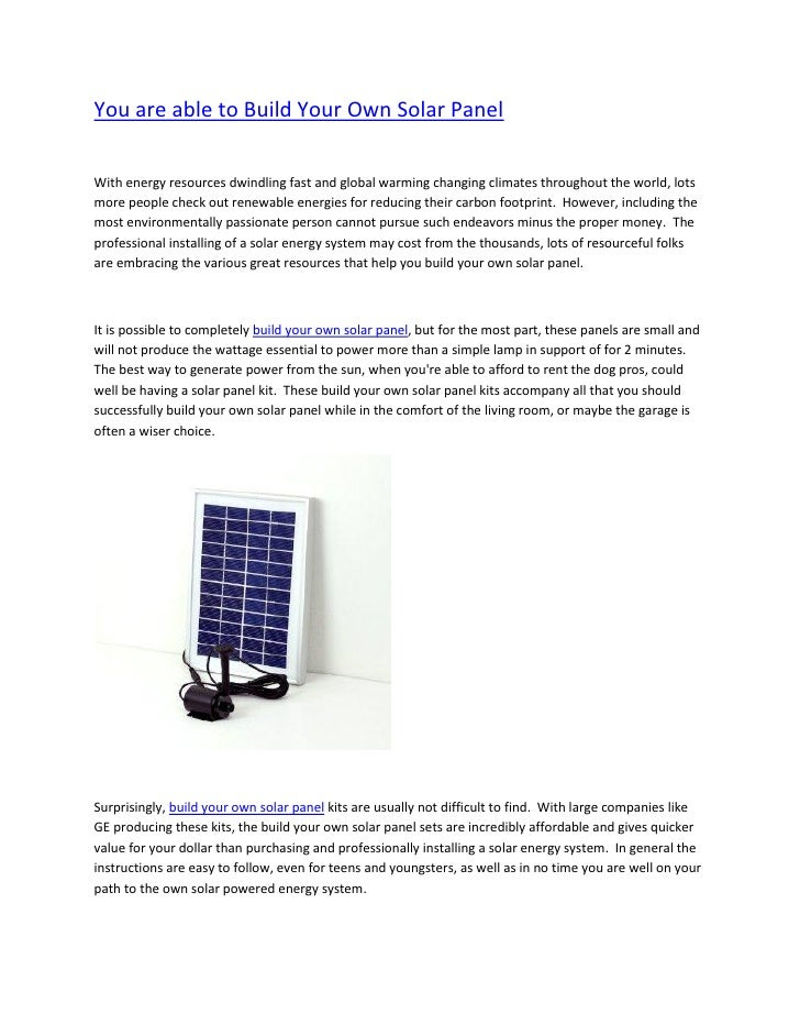 You are able to Build Your Own Solar PanelWith energy resources dwindling fast and global warming changing climates throug...