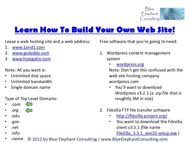 Learn How To Build Your Own Web Site!Lease a web hosting site and a web address:   Free software that you're going to need...