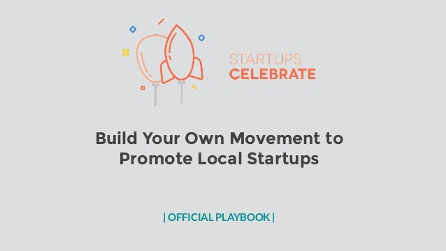 Build Your Own Movement to Promote Local Startups | OFFICIAL PLAYBOOK |