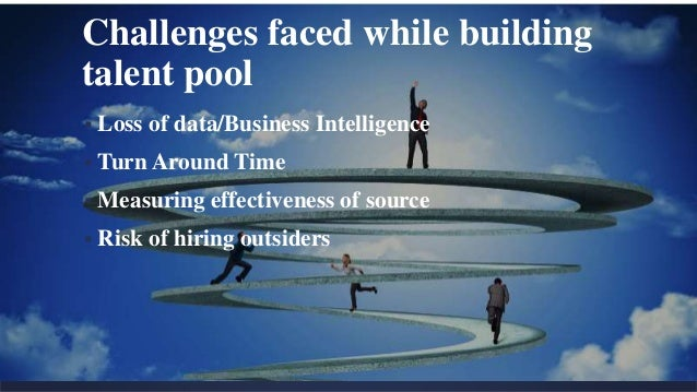 building and enhancing your talent pool Building critical-talent pipelines involves 12 organization approaches building pipelines for use the talent pool database to track internal critical.