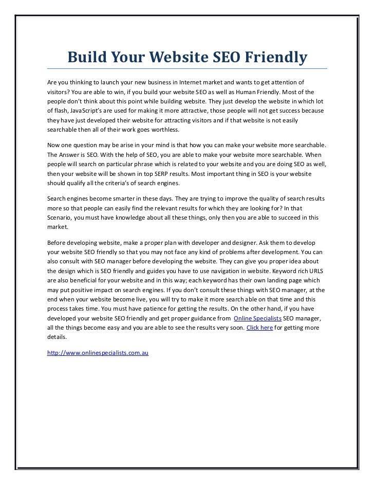 Build Your Website SEO FriendlyAre you thinking to launch your new business in Internet market and wants to get attention ...