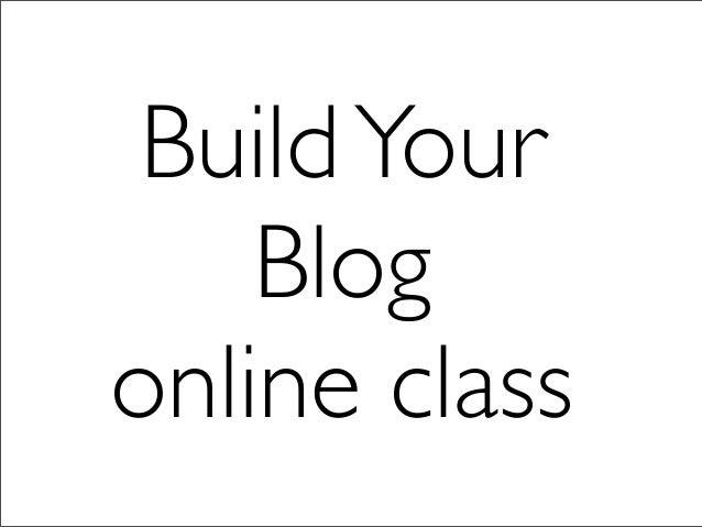 Build Your    Blogonline class