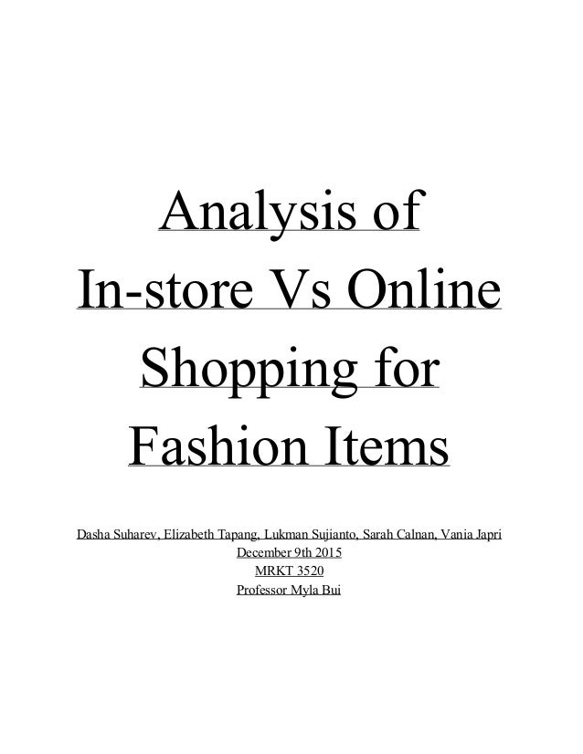 an analysis of online shopping today Online shopping perceptions of offline shoppers manouchehr tabatabaei, georgia southern university, mtabatab@georgiasouthernedu divides variables for the analysis of online shopping behavior into supply and demand factors, with supply.