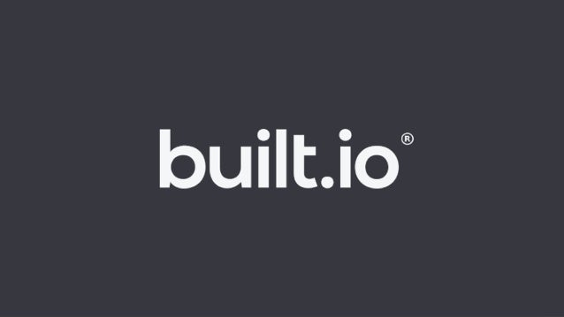 Copyright © 2012-2016Built.io. All Rights Reserved. 1