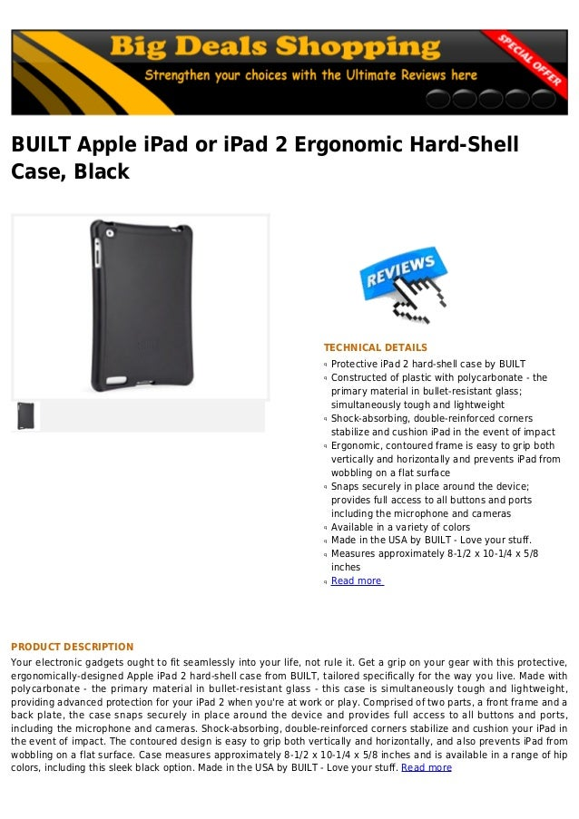 BUILT Apple iPad or iPad 2 Ergonomic Hard-ShellCase, BlackTECHNICAL DETAILSProtective iPad 2 hard-shell case by BUILTqCons...