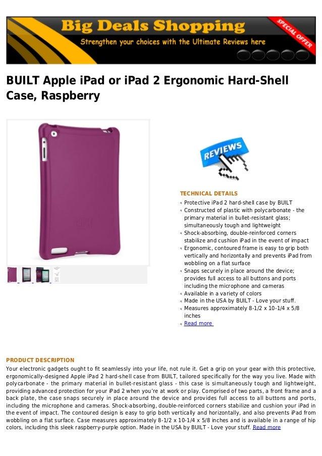 BUILT Apple iPad or iPad 2 Ergonomic Hard-ShellCase, RaspberryTECHNICAL DETAILSProtective iPad 2 hard-shell case by BUILTq...