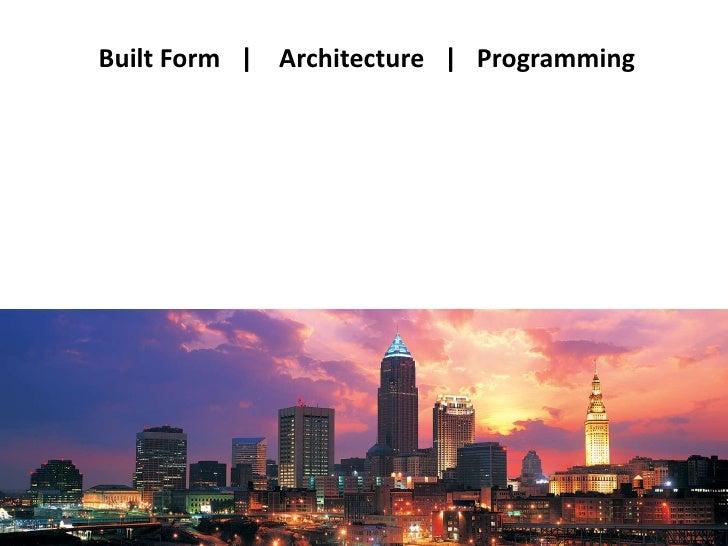 Built Form        Architecture       Programming<br />