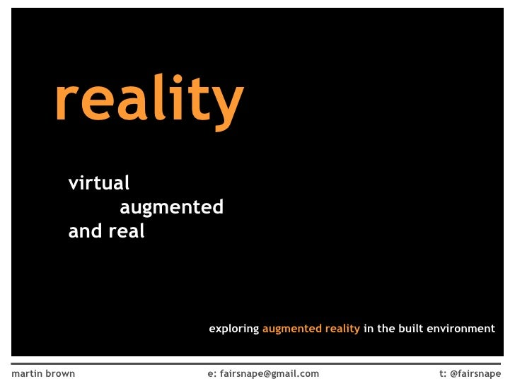 virtual augmented and real reality exploring  augmented reality  in the built environment