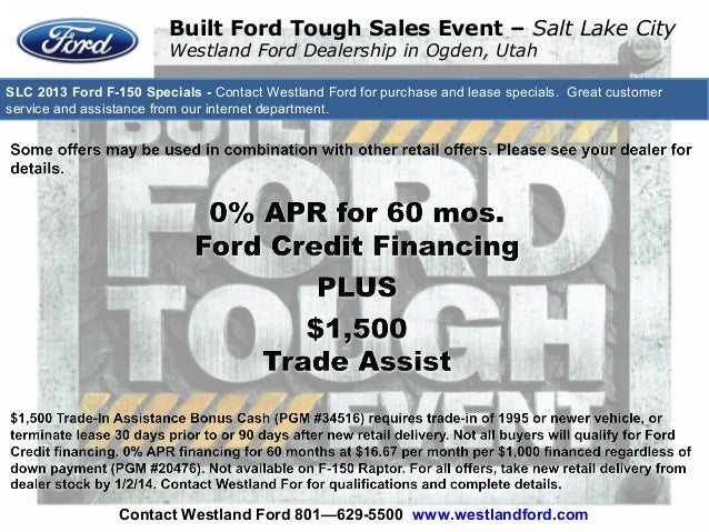 SLC 2013 Ford F-150 Specials - Contact Westland Ford for purchase and lease specials. Great customer service and assistanc...