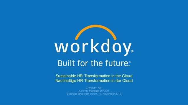 e73f3593f32543 Built for the future with Workday  inZurich