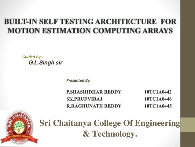 Guided By:- G.L.Singh sir Sri Chaitanya College Of Engineering & Technology.