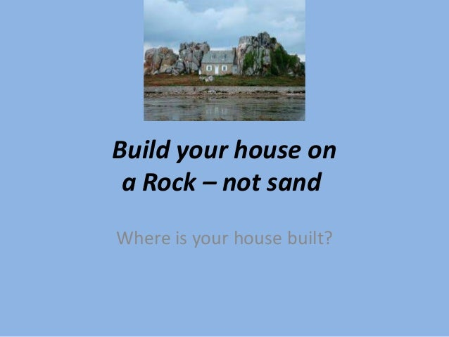 Build Your House On Rocks Bible