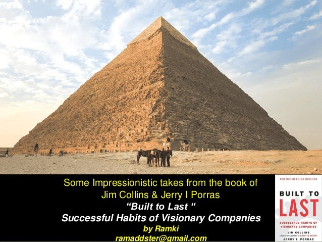 """Some Impressionistic takes from the book of Jim Collins & Jerry I Porras """"Built to Last """" Successful Habits of Visionary C..."""