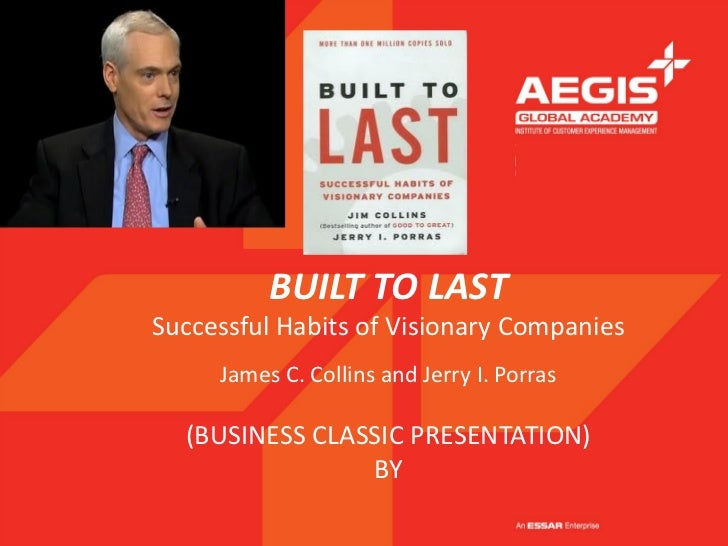 BUILT TO LASTSuccessful Habits of Visionary Companies     James C. Collins and Jerry I. Porras  (BUSINESS CLASSIC PRESENTA...