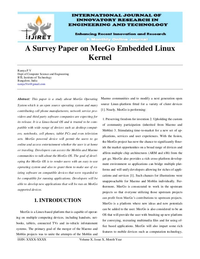 ISSN: XXXX-XXXX Volume X, Issue X, Month Year A Survey Paper on MeeGo Embedded Linux Kernel Ramya P V Dept of Computer Sci...