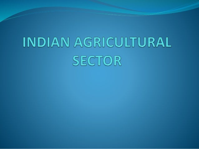 Steps taken by the government  Crop Insurance Policy  Easy availability of capital or investment input  Introducing the...