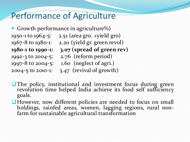 Performance of Agriculture  Growth performance in agriculture%) 1950-1 to 1964-5: 2.51 (area gro. +yield gro) 1967-8 to 1...