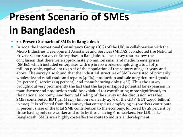 the development of smes in bangladesh Development smes play an instrumental,  this report on sme development in developing countries through financial intermediaries was drafted.