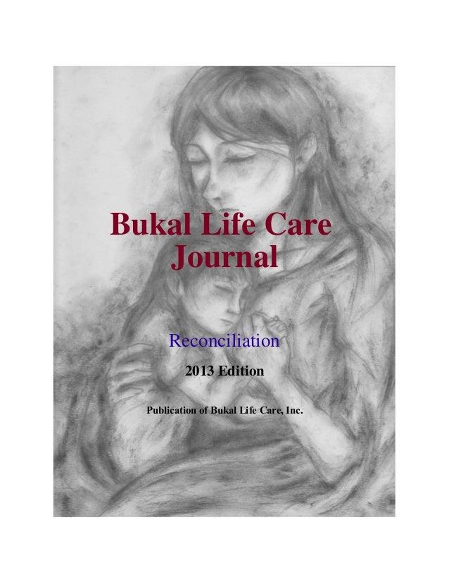 Bukal Life Care Journal Reconciliation 2013 Edition Publication of Bukal Life Care, Inc.