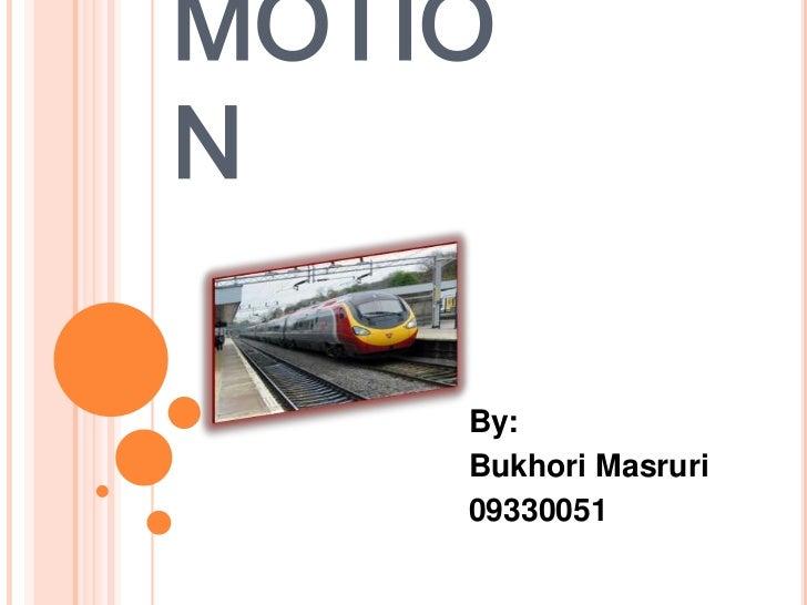 MOTION    By:    Bukhori Masruri    09330051
