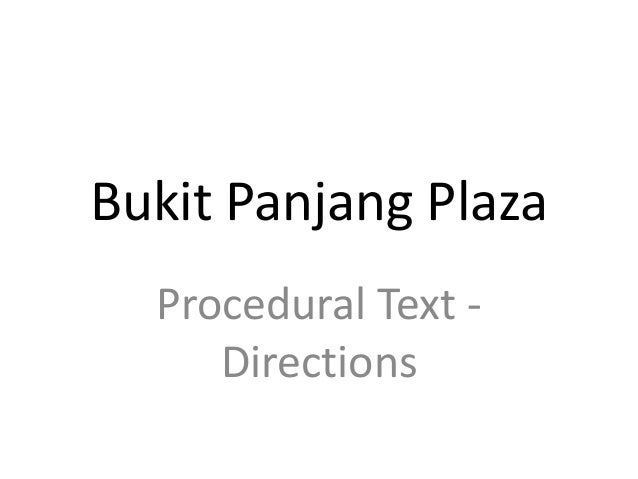 Bukit Panjang Plaza Procedural Text - Directions