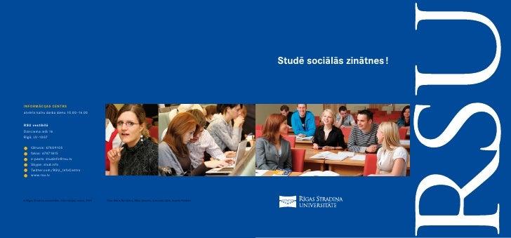 Studē sociālās zinātnes !    INFORMĀCIJAS CENTRS atvērts katru darba dienu 10.00–16.00   RSU vestibilā Dzirciema ielā 16 R...