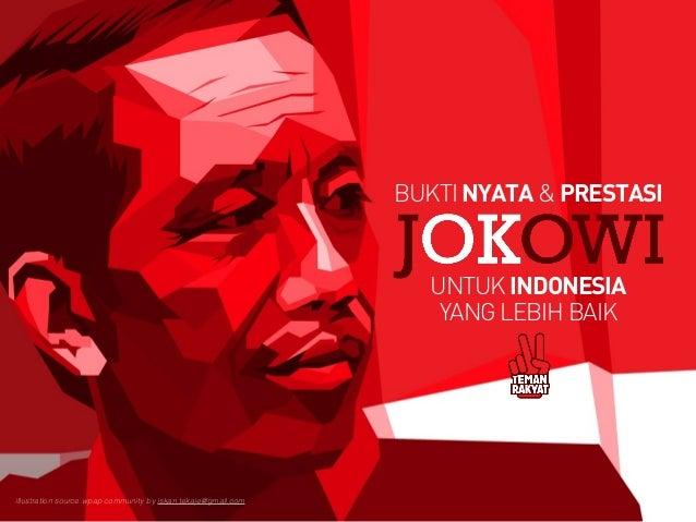 UNTUK INDONESIA YANG LEBIH BAIK BUKTI NYATA & PRESTASI illustration source wpap community by iskan.tekaje@gmail.com