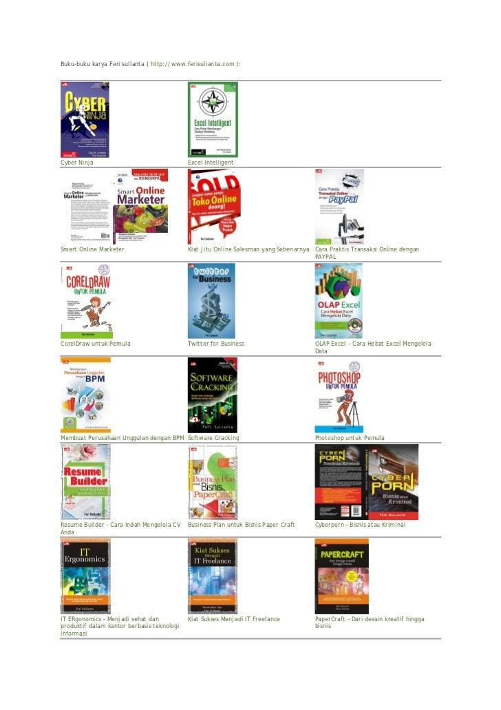 Buku-buku karya Feri sulianta ( http://www.ferisulianta.com ):Cyber Ninja                                 Excel Intelligen...