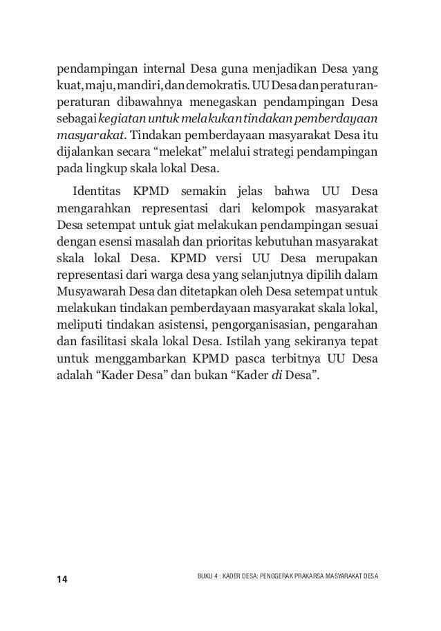 15BUKU 4 : KADER DESA: PENGGERAK PRAKARSA MASYARAKAT DESA KADER DESA SEBAGAI CIVIL INSTITUTION Tahun 2015 adalah tahun per...