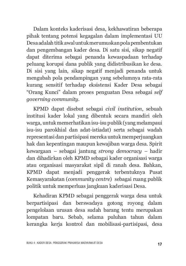 18 BUKU 4 : KADER DESA: PENGGERAK PRAKARSA MASYARAKAT DESA cenderung ditemjpatkan sebagai organisasi bentukan supra desa (...