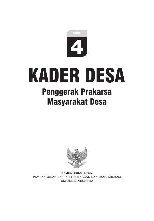 SERIAL BAHAN BACAAN BUKU 4 KADER DESA: Penggerak Prakarsa Masyarakat Desa PENGARAH : Marwan Jafar (Menteri Desa, Pembangun...