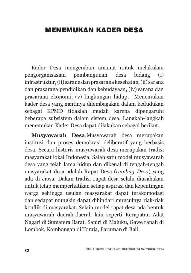 33BUKU 4 : KADER DESA: PENGGERAK PRAKARSA MASYARAKAT DESA Namun tradisi Musyawarah Desa masa lalu cenderung elitis, bias g...