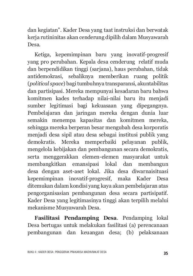 36 BUKU 4 : KADER DESA: PENGGERAK PRAKARSA MASYARAKAT DESA pembangunan desa; (c) pengelolaan keuangan desa dalam rangka pe...