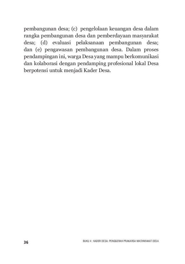 37BUKU 4 : KADER DESA: PENGGERAK PRAKARSA MASYARAKAT DESA PEMBENTUKAN KADER DESA Musyawarah Desa untuk memilih Kader Desa ...