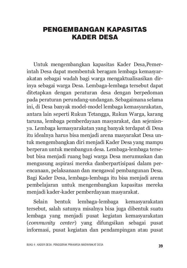 40 BUKU 4 : KADER DESA: PENGGERAK PRAKARSA MASYARAKAT DESA advokasi masyarakat. Para pendamping desa semestinya dapat mela...