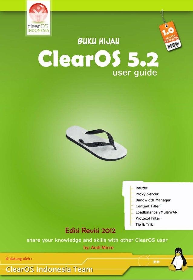 PanduanInstalasi dan Konfigurasi ClearOS 5.2 5.2 Panduan Instalasi dan Konfigurasi ClearOS              Andi Micro        ...