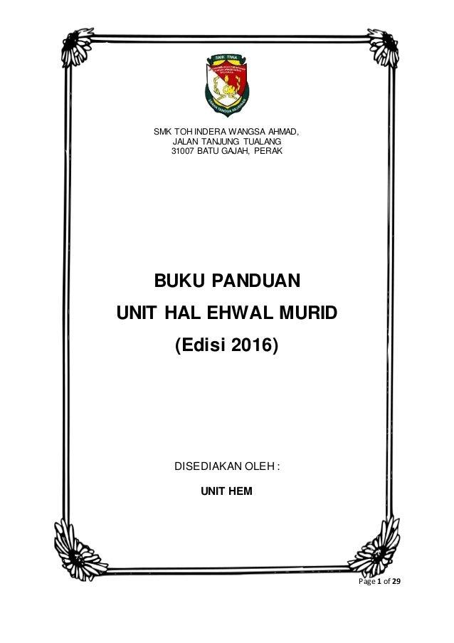 Page 1 of 29 SMK TOH INDERA WANGSA AHMAD, JALAN TANJUNG TUALANG 31007 BATU GAJAH, PERAK BUKU PANDUAN UNIT HAL EHWAL MURID ...